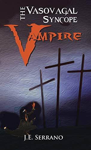 9781490709611: The Vasovagal Syncope Vampire