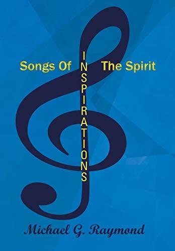 Songs of the Spirit: Inspirations: Michael G. Raymond