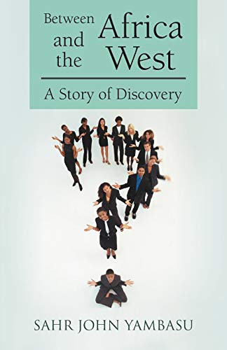 Between Africa and the West: A Story of Discovery: Yambasu, Sahr John