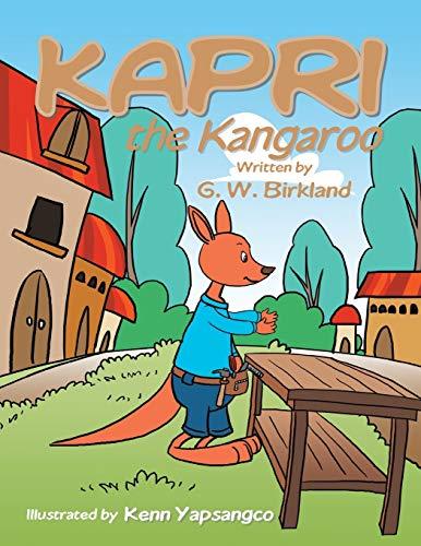 Kapri the Kangaroo: Birkland, G. W.
