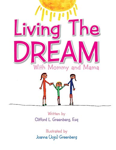 9781490713724: Living the Dream: With Mommy and Mama