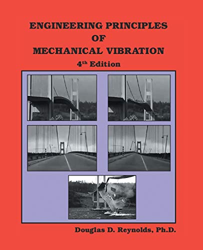 Engineering Principles of Mechanical Vibration: 3rd Edition