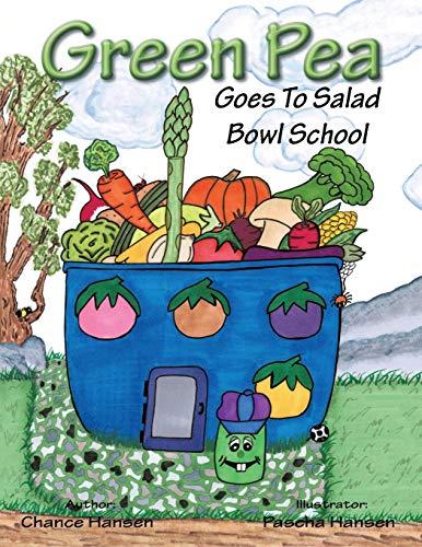 Green Pea: Goes to Salad Bowl School: Chance Hansen