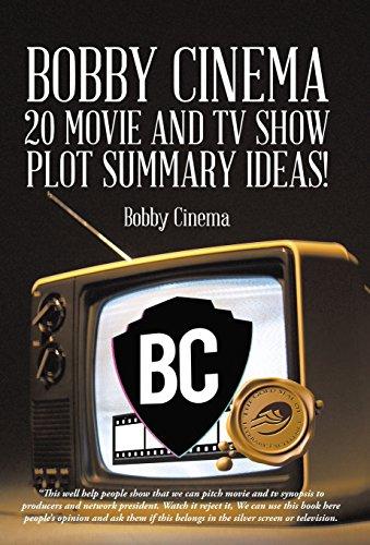 Bobby Cinema 20 Movie and TV Show Plot Summary Ideas: Bobby Cinema