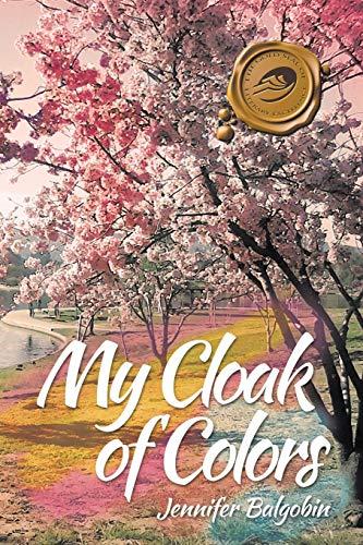 My Cloak of Colors (Paperback): Jennifer Balgobin