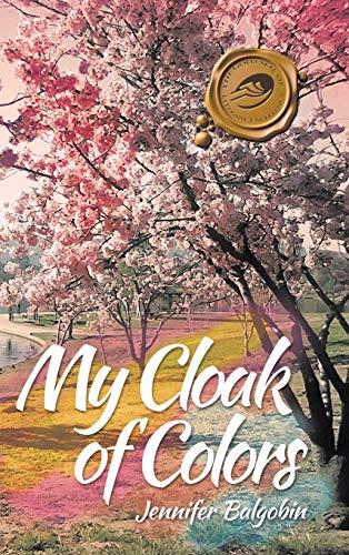 My Cloak of Colors: Balgobin, Jennifer