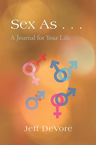 9781490715933: Sex As . . .: A Journal for Your Life