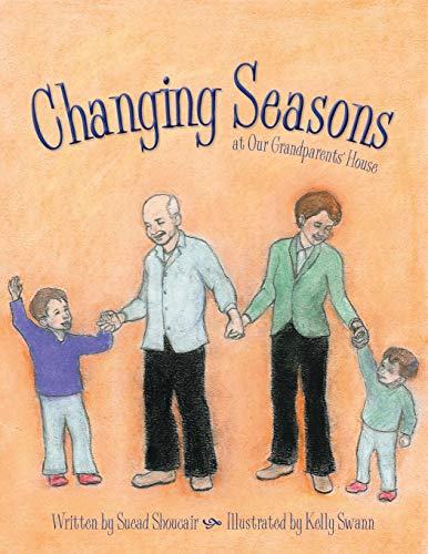 Changing Seasons: At Our Grandparents House: Suead Shoucair