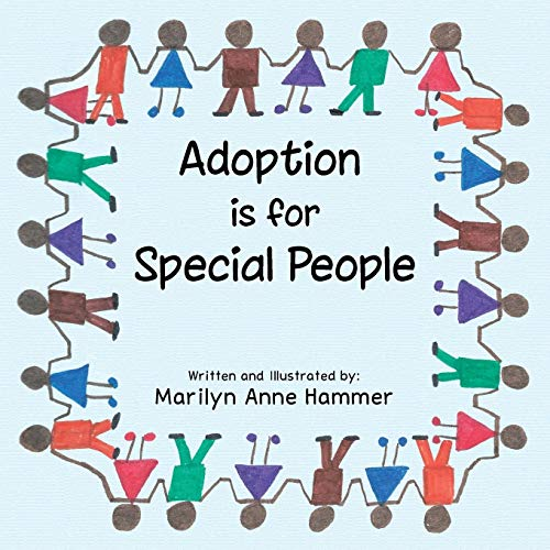 Adoption is for Special People: Marilyn Anne Hammer