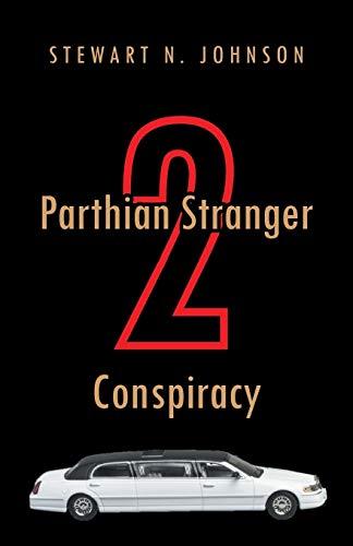 Parthian Stranger 2 Conspiracy: Stewart N. Johnson