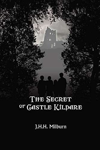 The Secret of Castle Kildare: None: Milburn, J. H. H.