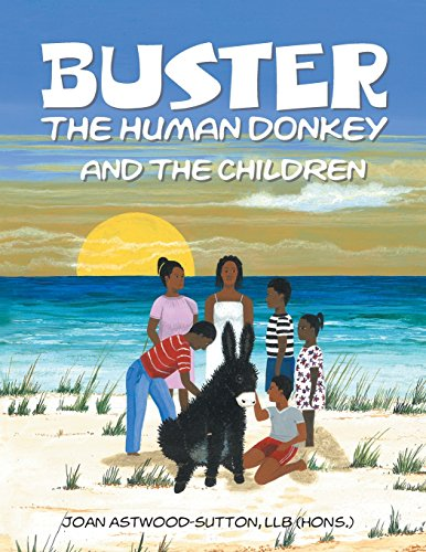 Buster the Human Donkey and the Children: LLB Hons. Joan Astwood-Sutton