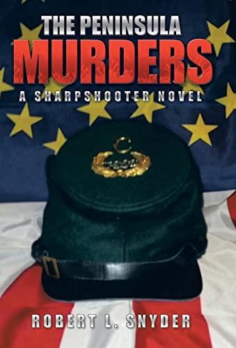 The Peninsula Murders: A Sharpshooter Novel: Robert L. Snyder