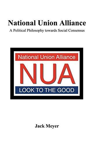 9781490727127: National Union Alliance: A Political Philosophy Towards Social Consensus