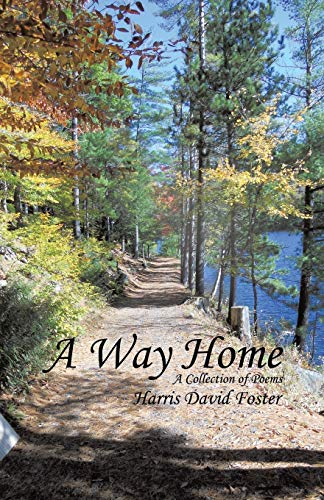 A Way Home: A Collection of Poems: Harris David Foster