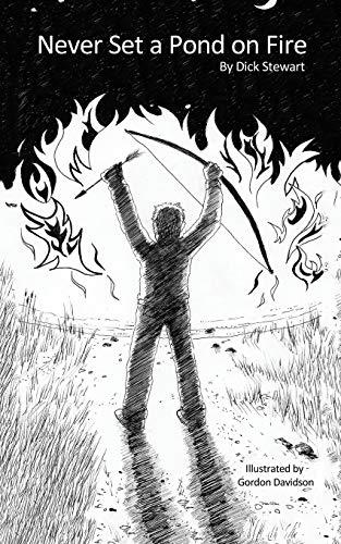 Never Set a Pond on Fire: Dick Stewart