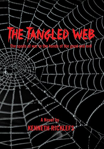 9781490729596: The Tangled Web: The Spoils of War in the Hands of the Good and Evil