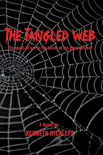 9781490729619: The Tangled Web: The spoils of war in the hands of the good and evil