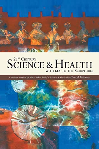 9781490736006: 21st Century Science & Health with Key to the Scriptures: A Modern Version of Mary Baker Eddy's Science & Health