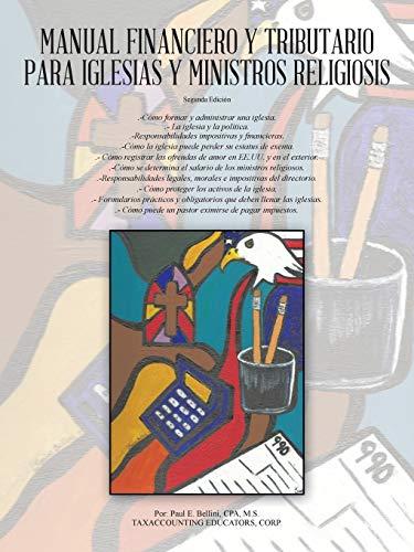 Manual Financiero y Tributario para Iglesias y Ministros Religiosos (Spanish Edition): Bellini, ...