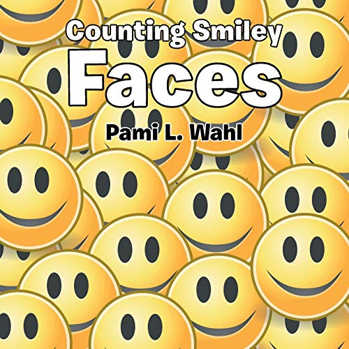 Counting Smiley Faces: Wahl, Pami L.