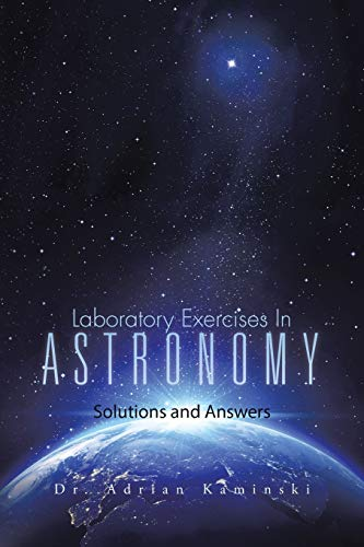 Laboratory Exercises in Astronomy: Solutions and Answers: Dr Adrian Kaminski