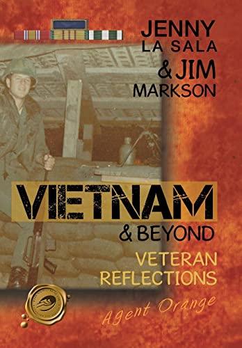 Vietnam & Beyond: Veteran Reflections: Markson, Jim, La Sala, Jenny