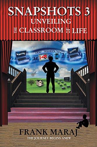 SNAPSHOTS 3: Unveiling the Classroom of Life: Maraj, Frank