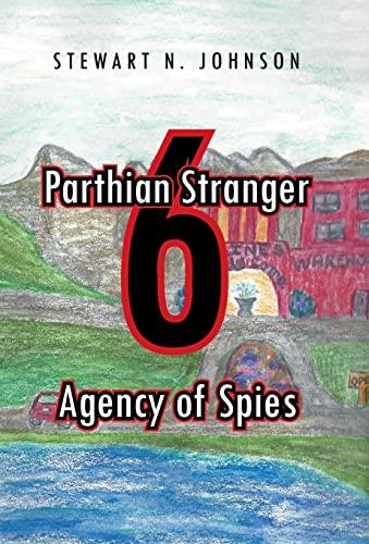 9781490747101: Parthian Stranger 6: Agency of Spies
