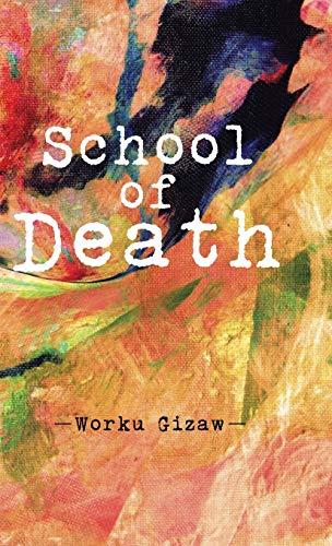 School of Death: Gizaw, Worku