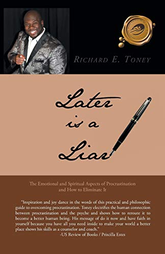 9781490757667: Later is a Liar: The Emotional and Spiritual Aspects of Procrastination and How to Eliminate It