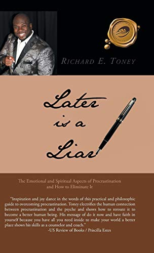 9781490757681: Later is a Liar: The Emotional and Spiritual Aspects of Procrastination and How to Eliminate It