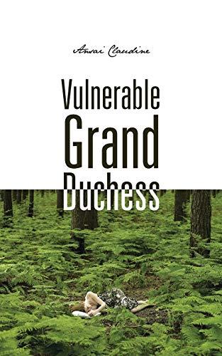 9781490757988: Vulnerable Grand Duchess