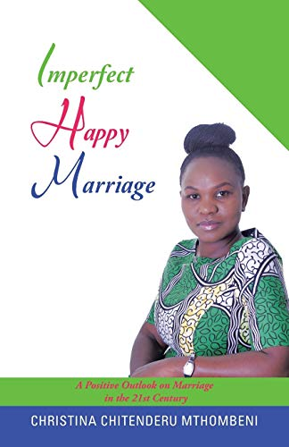 9781490759036: Imperfect Happy Marriage: A Positive Outlook on Marriage in the 21st Century