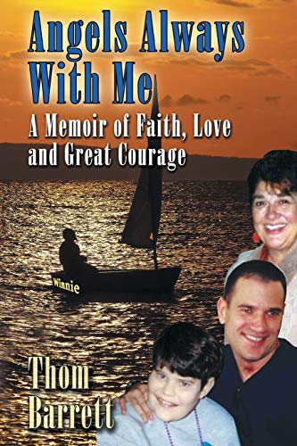 9781490759890: Angels Always with Me: A Memoir of Faith, Love and Great Courage