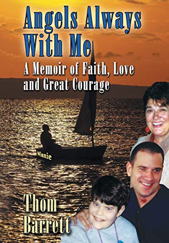 9781490759913: Angels Always with Me: A Memoir of Faith, Love and Great Courage