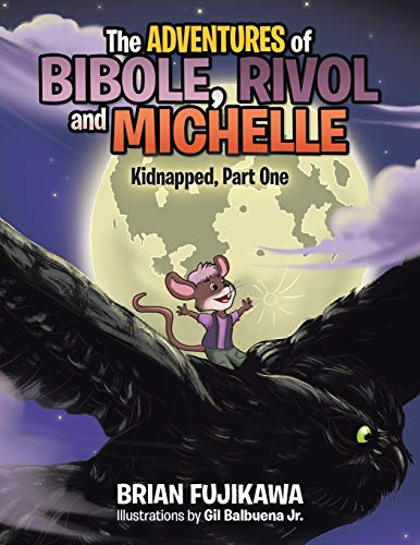 9781490761404: The Adventures of Bibole, Rivol and Michelle: Kidnapped, Part One