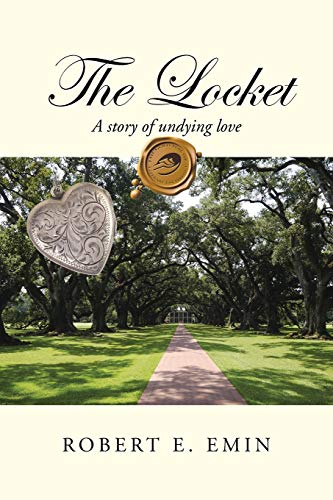 The Locket: A Story of Undying Love: Emin, Robert E.