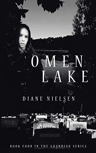 Omen Lake: Book Four in The Guardian Series: Nielsen, Diane