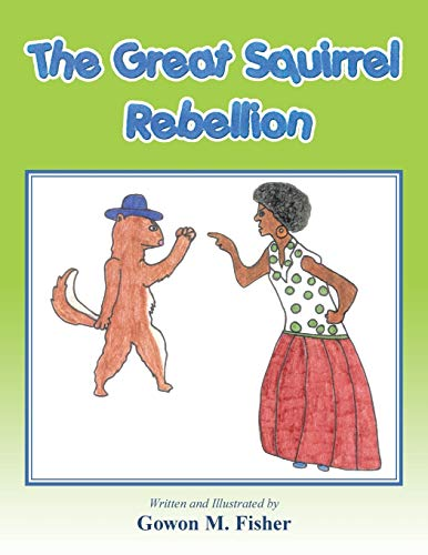 9781490762876: The Great Squirrel Rebellion
