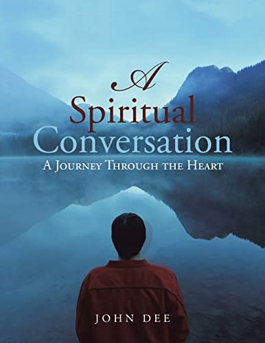 9781490764610: A Spiritual Conversation: A Journey Through the Heart