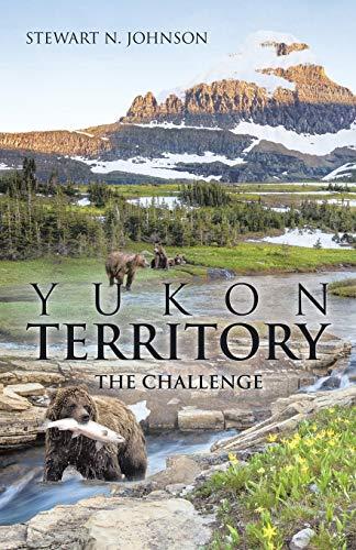 9781490764979: Yukon Territory: The Challenge