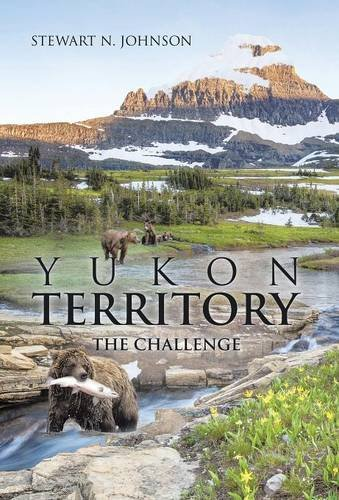 9781490764993: Yukon Territory: The Challenge