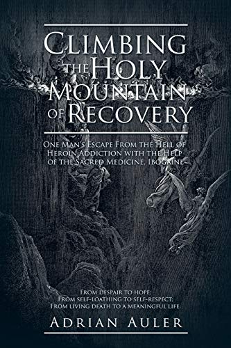 Climbing the Holy Mountain of Recovery: One: Adrian Auler