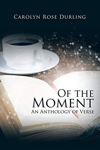 9781490765792: Of the Moment: An Anthology of Verse