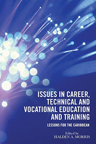 9781490765822: Issues in Career, Technical and Vocational Education and Training: Lessons for the Caribbean