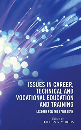9781490765846: Issues in Career, Technical and Vocational Education and Training: Lessons for the Caribbean