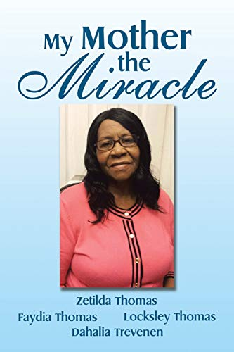 9781490766744: My Mother the Miracle
