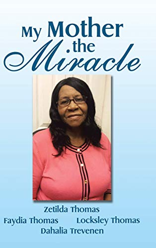 9781490766768: My Mother the Miracle