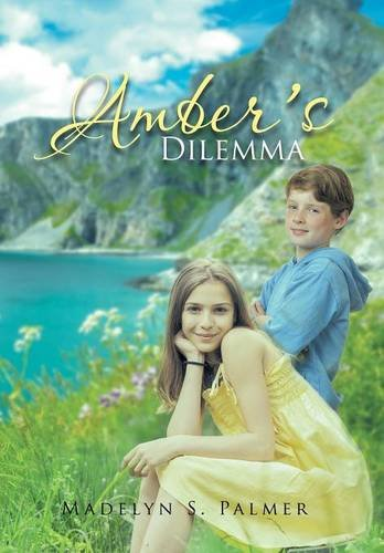 9781490767444: Amber's Dilemma: Book II of the Land of Sterling Series